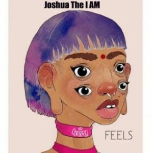 Joshua The I AM - Feels